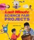 Last Minute Science Fair Projects