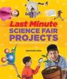 Photos of Last Minute Science Fair Projects